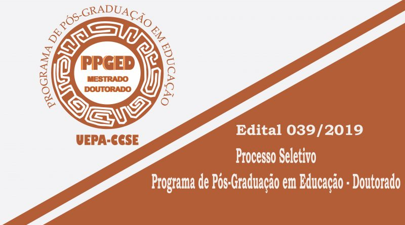 Processo Seletivo em Educação 2019 – Doutorado – Divulgação do Resultado parcial Final Doutorado