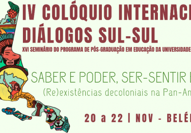 V COLÓQUIO INTERNACIONAL DIÁLOGOS SUL-SUL E XVI SEMINÁRIO DO PPGED/UEPA